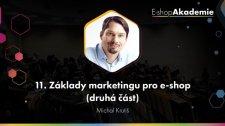 11 - Základy marketingu pro e-shopy (2. část)