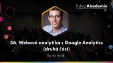 36 - Webová analytika s Google Analytics (2. část)