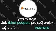 Rise and Shine, partnerská přednáška: Ty za to stojíš - jak získat podporu pro svůj projekt