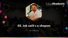 02 - Jak začít s e-shopem