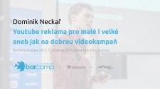 Youtube reklama pro malé i velké aneb jak na dobrou videokampaň