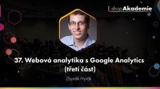 37 - Webová analytika s Google Analytics (3. část)
