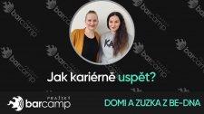 Dominika a Zuzka z BE-DNA: Jak kariérně uspět?